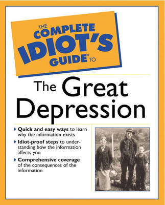 The Complete Idiot's Guide (R) to the Great Depression (Paperback)
