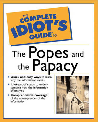 The Complete Idiot's Guide (R) to the Popes and the Papacy (Paperback)