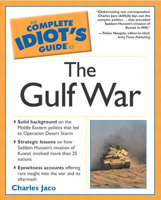Complete Idiot's Guide To the Gulf War (Paperback)