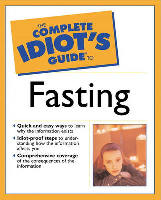 The Complete Idiot's Guide (R) to Fasting (Paperback)