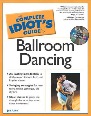 The Complete Idiot's Guide (R) to Ballroom Dancing (Paperback)