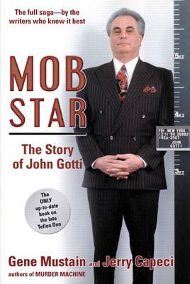Mob Star: The Story of John Gotti (Paperback)