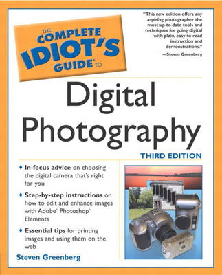 The Complete Idiot's Guide to Digital Photography - The complete idiot's guide (Paperback)