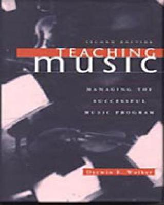 Teaching Music: Managing the Successful Music Program (Hardback)