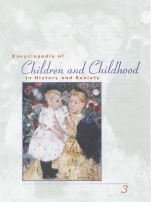 Encyclopedia of Children and Childhood in History and Society (Hardback)