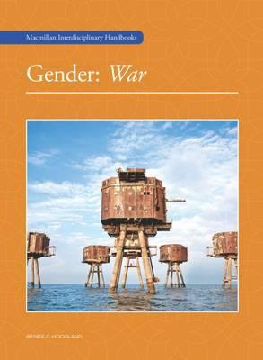 Gender: War - MacMillan Interdisciplinary Handbooks (Hardback)