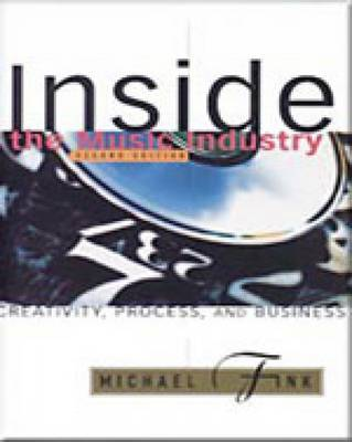 Inside the Music Industry: Creativity, Process, and Business (Hardback)