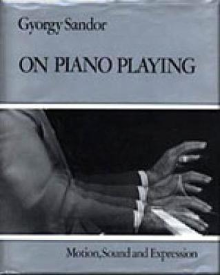 On Piano Playing: Motion, Sound, and Expression (Hardback)
