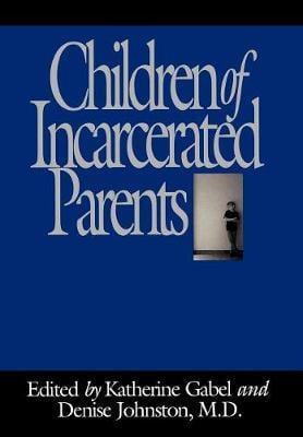 Children of Incarcerated Parents (Hardback)