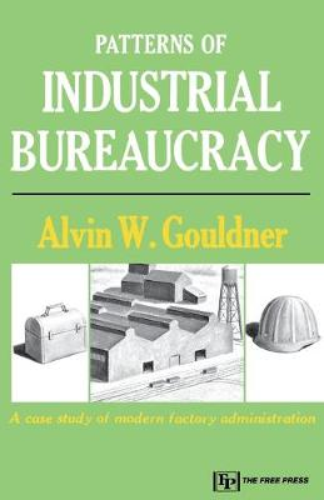 Patterns of Industrial Bureaucracy (Paperback)