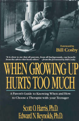 When Growing Up Hurts Too Much: Parent's Guide to Knowing When and How to Choose a Therapist for Your Teenager (Paperback)