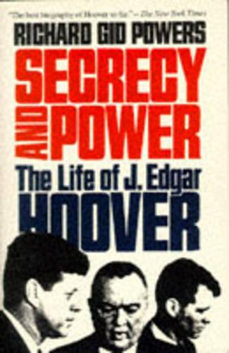 Secrecy and Power: The Life of J. Edgar Hoover (Paperback)