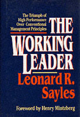 The Working Leader: Triumph of High Performance Over Conventional Management Wisdom