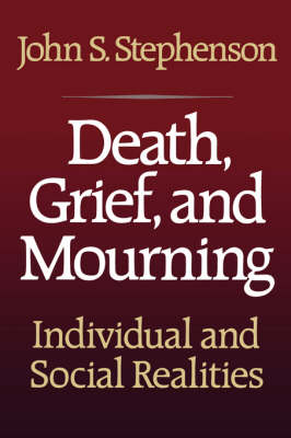 Death, Grief, and Mourning: Individual and Social Realities (Hardback)