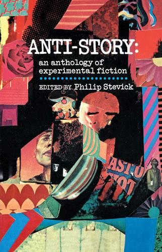 Anti-Story: An Anthology of Experimental Fiction (Paperback)