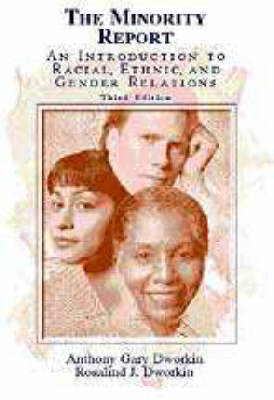 The Minority Report: An Introduction to Racial, Ethnic, and Gender Relations (Paperback)