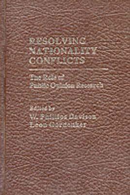 Resolving Nationality Conflicts: Role of Public Opinion Research (Hardback)