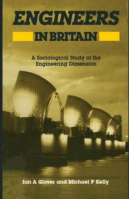 Engineers in Britain: A Sociological Study of the Engineering Dimension (Paperback)