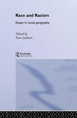 Race and Racism: Essays in Social Geography (Hardback)
