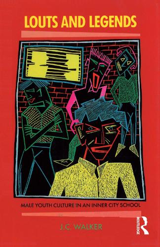 Louts and Legends: Male Youth Culture in an Inner-City School (Paperback)