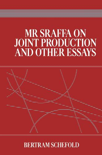Mr. Sraffa on Joint Production and Other Essays (Hardback)