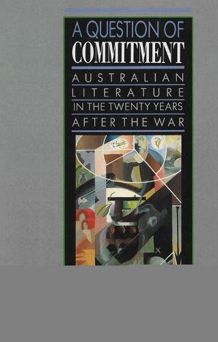 A Question of Commitment: Australian Literature in the Twenty Years After the War (Paperback)