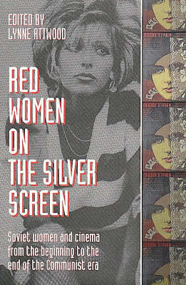 Red Women on the Silver Screen: Soviet Women and Cinema from the Beginning to the End of the Communist Era (Paperback)