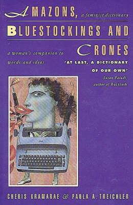 Amazons, Bluestockings and Crones (Paperback)
