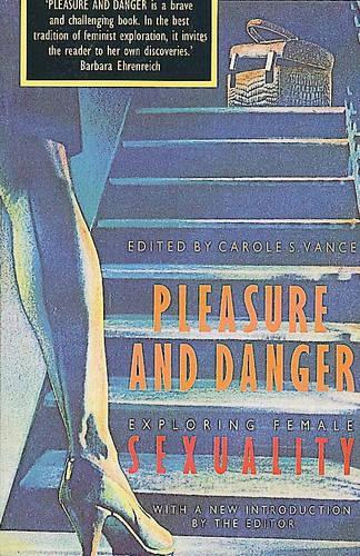 Pleasure and Danger: Exploring Female Sexuality (Paperback)