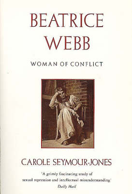 Beatrice Webb: Woman of Conflict (Paperback)