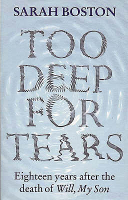 Too Deep for Tears: Eighteen Years After the Death of Will, My Son (Paperback)
