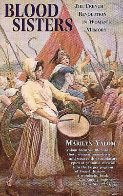 Blood Sisters: French Revolution in Women's Memory (Paperback)