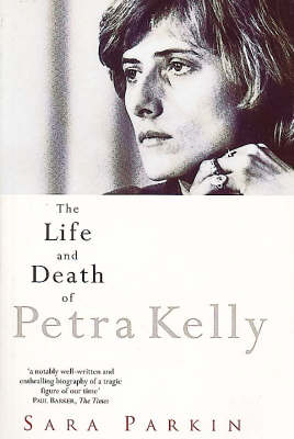 The Life and Death of Petra Kelly (Paperback)