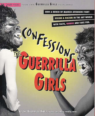 Confessions of the Guerrilla Girls (Paperback)