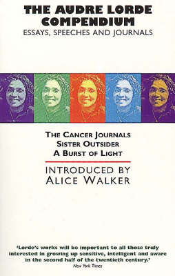 "The Audre Lorde Compendium: ""Cancer Journals"", ""Burst of Light"", ""Sister Outsider"" (Paperback)"
