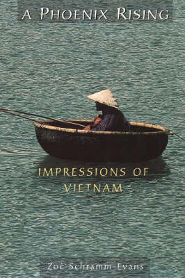 A Phoenix Rising: Impressions of Vietnam (Paperback)