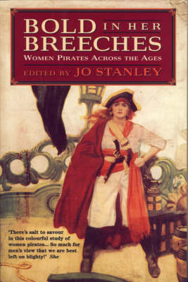 Bold in Her Breeches: Women Pirates Across the Ages (Paperback)