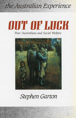 Out of Luck: Poor Australians and Social Welfare 1788-1988 (Paperback)