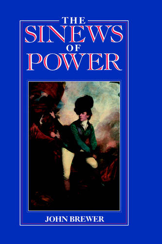 The Sinews of Power: War, Money and the English State 1688-1783 (Hardback)