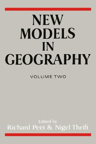 New Models in Geography - Vol 2: The Political-Economy Perspective (Paperback)