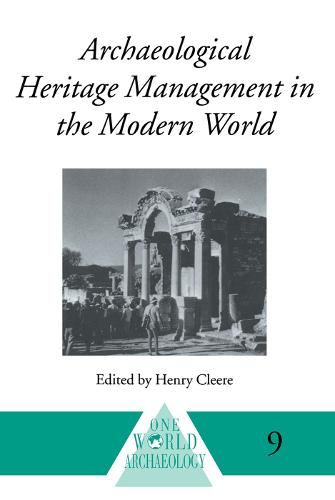 Archaeological Heritage Management in the Modern World - One World Archaeology S. 9 (Paperback)