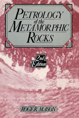 Petrology of the metamorphic rocks (Paperback)