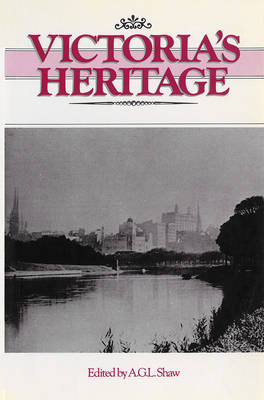 Victoria'S Heritage: Lectures to Celebrate the 150th Anniversary of European Settlement in Victoria (Paperback)