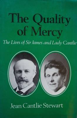 Quality of Mercy: The Lives of Sir James and Lady Cantlie (Hardback)