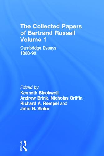 The Collected Papers of Bertrand Russell, Volume 1: Cambridge Essays 1888-99 - The Collected Papers of Bertrand Russell 1 (Hardback)