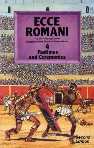 Ecce Romani Book 4 2nd Edition Pastimes And Ceremonies (Paperback)