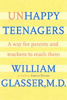 Unhappy Teenagers: A Way for Parents and Teachers to Reach Them (Hardback)