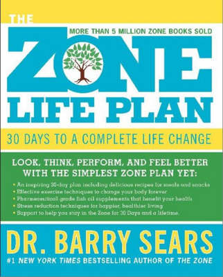 Zone Life Plan: 30 Days to a Complete Life Change (Hardback)