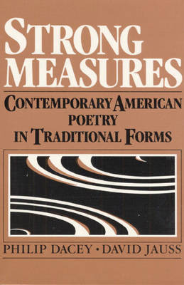 Strong Measures: Contemporary American Poetry In Traditional Form (Hardback)