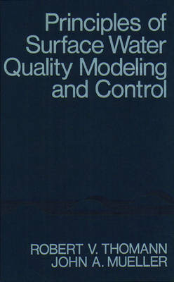 Principles of Surface Water: Quality Modeling and Control (Hardback)